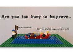 Are you too busy to improve...