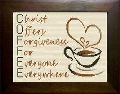 C.O.F.F.E.E. Christ Offers Forgiveness for Everyone Everywhere - Cross Stitch
