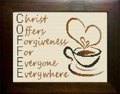 C.O.F.F.E.E. Christ Offers Forgiveness for Everyone Everywhere - Cross Stitch