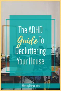 Decluttering With ADHD - How To Declutter Your Home With ADHD - Decluttering Tips For ADHD Brains