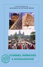 Tourismes, patrimoines & mondialisations / sous la direction de Jean-Marie Furt et Franck Michel