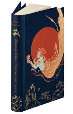 The Folio Society's Chinese Fairy Tales & Fantasies // Introduced by Moss Roberts;  Illustrated by Victo Ngai