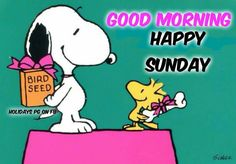 Good Morning - Happy Sunday - Snoopy Giving Woodstock a Box of the Birdseed and Woodstock Giving Snoopy a Bone