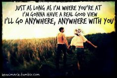 I'll go anywhere wit u!