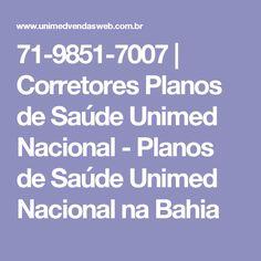 71-9851-7007 | Corretores Planos de Saúde Unimed Nacional  - Planos de Saúde Unimed Nacional na Bahia