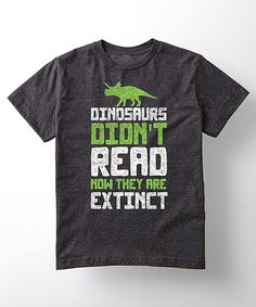 Heather Charcoal Dinosaurs Didnt Read Tee - Toddler & Kids | zulily