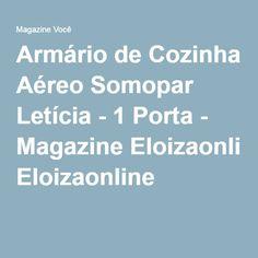 Armário de Cozinha Aéreo Somopar Letícia - 1 Porta - Magazine Eloizaonline
