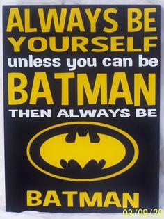 Batman is my favorite superhero Batman Sign, Batman Poster, Im Batman, Batman Stuff, Superman, Batman Bathroom, Superhero Bathroom, The Wall Show, Batman Quotes