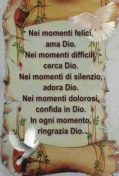Ama, cerca, adora, confida è ringrazia Dio. Italian Memes, Italian Quotes, Vintage Holy Cards, Smart Quotes, Peace Quotes, Italian Language, Seeking God, In God We Trust, Prayers