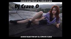 DANCE ELECTRO REMIX DJ CRAVE O 2016