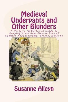Book Review: Medieval Underpants and Other Blunders. Not nearly as useful or funny as it thinks it is, but still somewhat useful and occasionally funny. #Writing #HistoricalFiction #Nonfiction