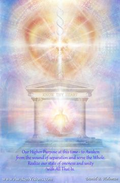 """Daniel B. Holeman: """"Our Higher Purpose at this time ~ to Awaken from the wound of separation and serve the Whole. Realize our state of oneness and unity with All That Is."""""""