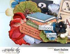 School Days mixed media masterpiece by Keri Sallee using Graphic 45 An ABC Primer