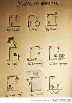 9 ways of Hangman. I think I laughed a little too hard at the last one lol. Funny Pins, Funny Memes, Jokes, Funny Stuff, Random Stuff, Videos Funny, Awesome Stuff, Funny Cute, The Funny