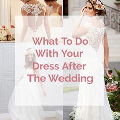 What to do with your wedding dress after the wedding.  Wedding Dress Preservation, After the Wedding