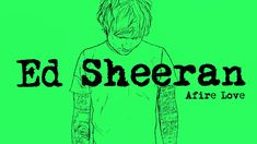 Ed Sheeran - Afire Love [Official Audio]...I started off not liking this guy, but the more and more I listen to him, the more I discover how talented he really is...so talented!!