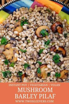 This Barley Pilaf with Mushrooms is so delectably savory that you'll wonder why you've never made it before! It's the perfect vegetarian side dish! Clean Eating Vegetarian, Vegetarian Meals For Kids, Vegetarian Side Dishes, High Protein Vegetarian Recipes, Low Carb Vegetarian Recipes, Cooking Recipes, Protein Recipes, Healthy Recipes, Instant Pot Barley Recipe
