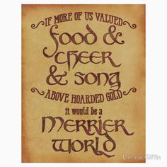 Food, Cheer, and Song - Tolkien Quote