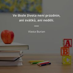 Ve škole života není prázdnin, ani svátků, ani nedělí. - Vlasta Burian #škola #život Story Quotes, True Stories, Meme, Advice, Lol, Words, Celebrities, Inspiration, Ideas