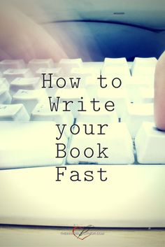 Writing advice: How to Write your Book Fast. Tips on how to boost your word count and keep your motivation high.