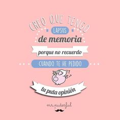 No te he pedido tu puta opinión Mr. Puterful (@MrPuterful) Funny Images, Funny Photos, Mean Jokes, The Ugly Truth, Funny Phrases, Sarcastic Quotes, Sentences, Messages, Words