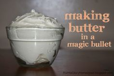 For His Glory Homestead: Stop Making Excuses and Make Butter! Magic Bullet Smoothies, Magic Bullet Recipes, Magic Recipe, Protein Shakes For Kids, Protein Shake Recipes, Healthy Shakes, Weight Watcher Smoothies, Fruit Smoothies, Protein Smoothies