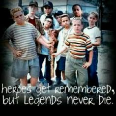 Heroes Get Remembered But Legends Never Die. One of Dads favorite movies. Said it WAS his childhood. And awesome babe ruth quote. Thinking of incorporating it into the memorial tattoo.