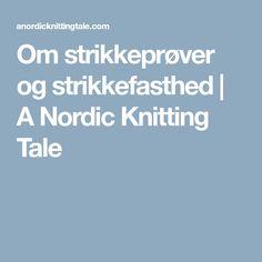 Om strikkeprøver og strikkefasthed | A Nordic Knitting Tale