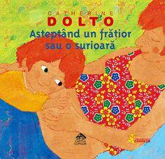 Asteptand un fratior sau o surioara -  Catherine Dolto (www.carteacopiilor.ro)