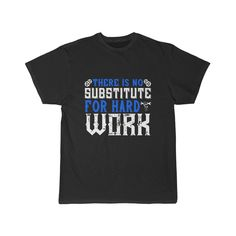 Cool worker T-shirt there is no substitute for hard work Men's Short Sleeve Tee Happy Labor Day, Piece Of Clothing, Hard Work, Short Sleeve Tee, Hooded Sweatshirts, Cool Stuff, Casual, Sleeves, Mens Tops