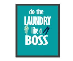 Do The Laundry Like A Boss Art Print 8 x 10 by DesigningLikeABoss, $10.99