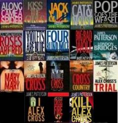 Alex Cross series by James Patterson... some of my favorite books