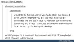 Clock; counted down until the moment you die; altered; tumblr