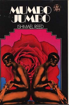 Mumbo Jumbo by Ishmael Reed, book cover Ancient Myths, Private Eye, Reality Of Life, Black Artists, Book Lists, Thriller, Nerdy, Literature, Fiction