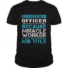 CONSERVATION OFFICER - FREAKIN - #polo t shirts #design shirt. I WANT THIS => https://www.sunfrog.com/LifeStyle/CONSERVATION-OFFICER--FREAKIN-Black-Guys.html?60505