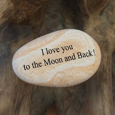 Engraved  Beach Pebble Message Stone - I love you to the Moon and Back! Personalized Perfect gift