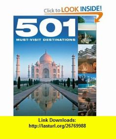 501 Must-Visit Destinations (501 Musts) (9781607100898) Jackum Brown, David Brown , ISBN-10: 1607100894  , ISBN-13: 978-1607100898 ,  , tutorials , pdf , ebook , torrent , downloads , rapidshare , filesonic , hotfile , megaupload , fileserve