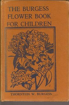 The Burgess Flower #Book for Children HC 1951 Thornton