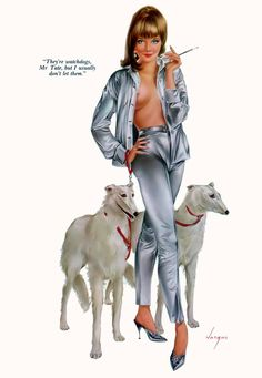 """Vargas and the Borzoi - In addition to Alberto Vargas's illustrations of Diana the Huntress, Vargas featured two Borzoi once again during his era with Playboy Magazine in the 1960's. """"They're watchdogs, Mr Tate, but I usually don't let them."""" Vargas had several beautiful illustrations featuring smaller dogs but the Borzoi seemed to be his favorite when it came to the larger dogs."""