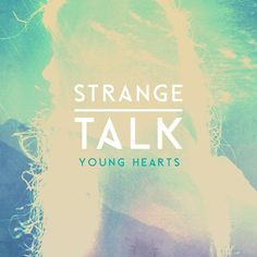 ▶ Strange Talk - Young Hearts