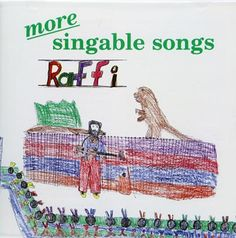 More Singable Songs: Raffi! 1. Six Little Ducks  2. You Gotta Sing  3. Les Petites Marionettes  4. Sodeo  5. Oh Me, Oh My  6. Junior Ragtime  7. Comin' Down The Chimney  8. Douglas Mountain  9. Listen To The Horses  10. Who Built The Ark?  11. Sambalele  12. Skin And Bones  13. Shake My Sillies Out  14. If I Had A Dinosaur  15. Workin' On The Railroad  16. New River Train