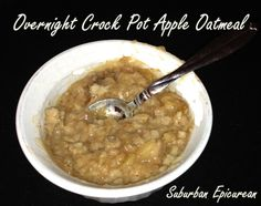 Overnight Crock Pot Apple Oatmeal ~grease crock pot with coconut oil first ~substitute maple syrup instead of honey