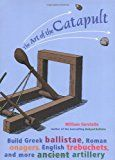 The Art of the Catapult : Build Greek Ballistae, Roman Onagers, English Trebuchets, and More Ancient Artillery by William Gurstelle Paperback) for sale online Catapult Diy, Trade Books, Give Directions, Military Units, Science Lessons, Halloween Kids, Halloween Party, Fun Projects, Greek