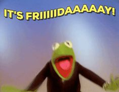 New trending GIF tagged friday kermit via Giphy...