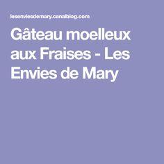 Gâteau moelleux aux Fraises - Les Envies de Mary