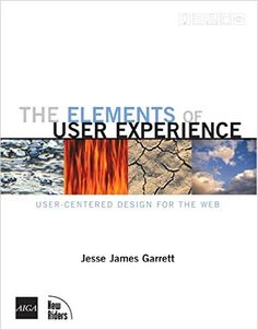 Elements of User Experience: User-centered Design for the Web (Voices (New Riders)): Amazon.co.uk: Jesse James Garrett: 0752064712022: Books