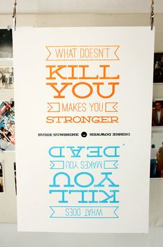 Silkscreen Poster  What Doesn't Kill You Makes You by est1986, $30.00