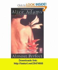 Almost Perfect (9780671020699) Alice Adams , ISBN-10: 0671020692  , ISBN-13: 978-0671020699 ,  , tutorials , pdf , ebook , torrent , downloads , rapidshare , filesonic , hotfile , megaupload , fileserve