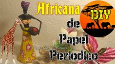 Africana hecha con Papel Periódico DIY Reciclaje/African with news paper