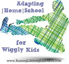 Adapting Homeschool for Wiggly Kids